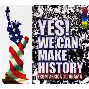 yes we can make history : from Africa to Obama