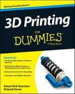 Vente Livre Numérique : 3D Printing For Dummies  - Richard HORNE - Kalani Kirk HAUSMAN