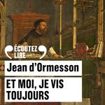 Vente AudioBook : Et moi, je vis toujours  - Jean d'Ormesson