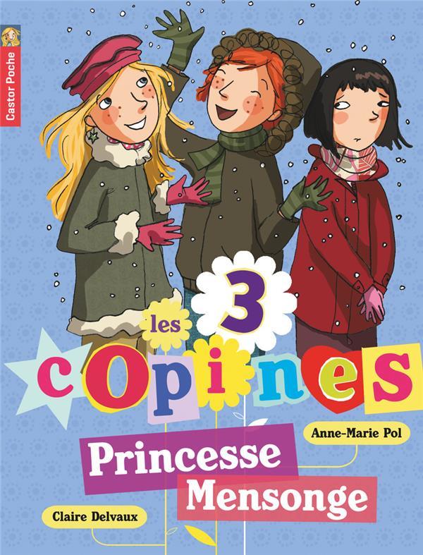 Les 3 copines T.6 ; princesse mensonge