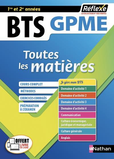REFLEXE BTS ; toutes les matières ; GPME ; 1re et 2e années (édition 2019)