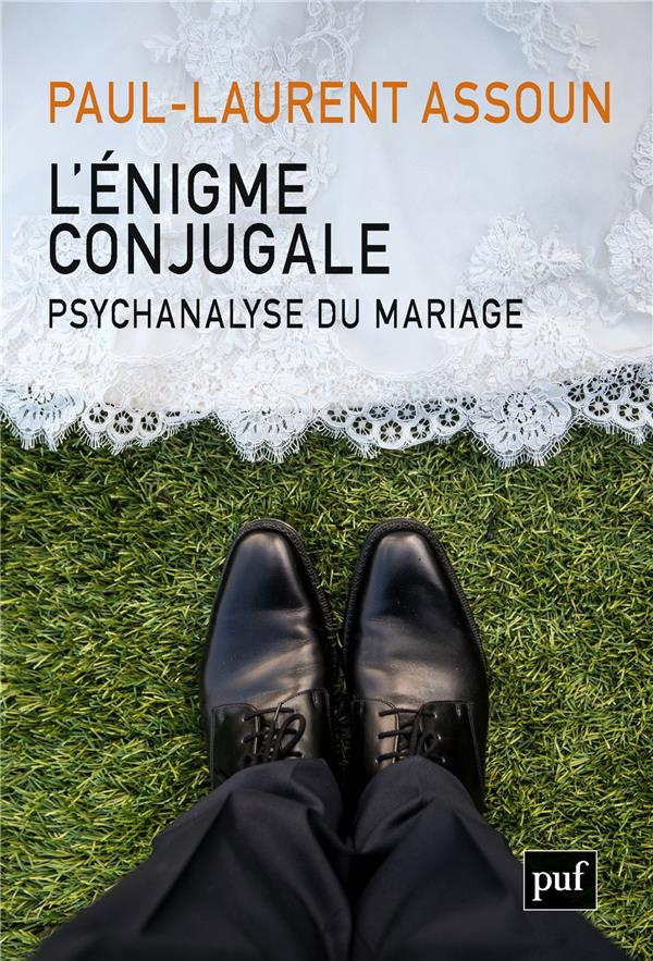 L'énigme conjugale ; psychanalyse du mariage