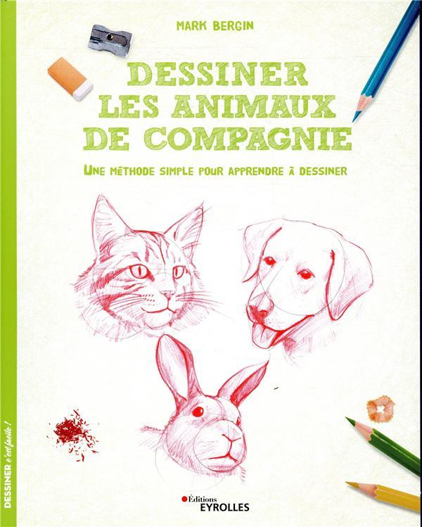 Dessiner les animaux de compagnie ; une méthode simple pour apprendre à dessiner