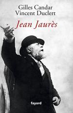 Vente EBooks : Jean Jaurès  - Vincent Duclert - Gilles Candar