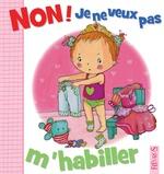 Vente Livre Numérique : Non ! je ne veux pas m'habiller  - Émilie Beaumont