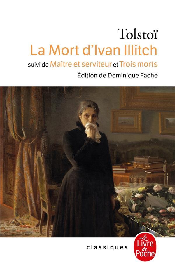 La mort d'ivan illitch - suivi de maitre et serviteur et de trois morts -  Léon Tolstoï - Librairie Generale Francaise - Poche - Place des Libraires
