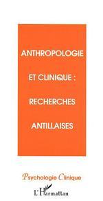 Anthropologie et clinique - Recherches antillaises  - Jean Galap - Olivier Douville