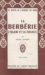 La Berbérie, l'Islam et la France : le destin de l'Afrique du Nord (2)  - Eugène Guernier