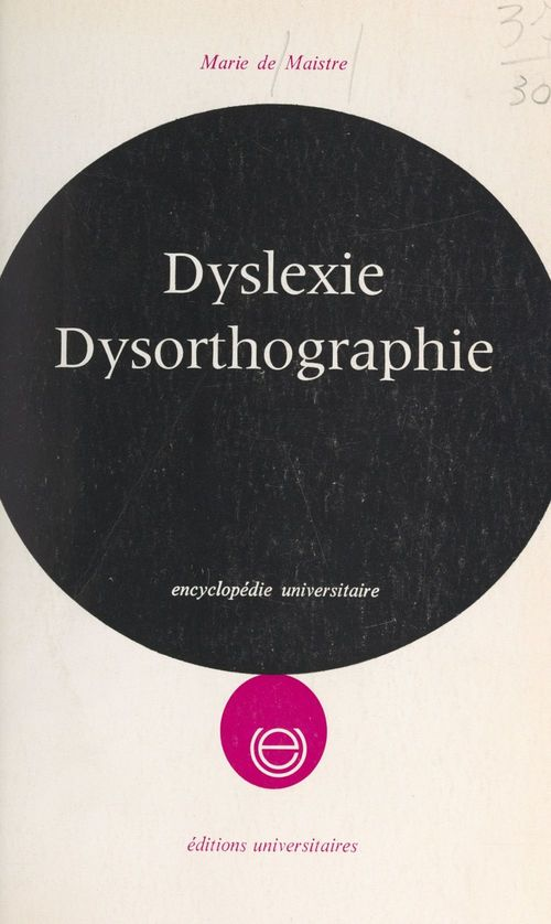 Dyslexie, dysorthographie