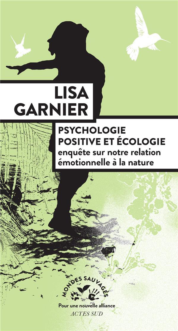 Psychologie positive et écologie ; enquête sur notre relation émotionnelle à la nature