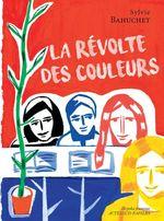 Vente Livre Numérique : La Révolte des couleurs  - Sylvie Bahuchet