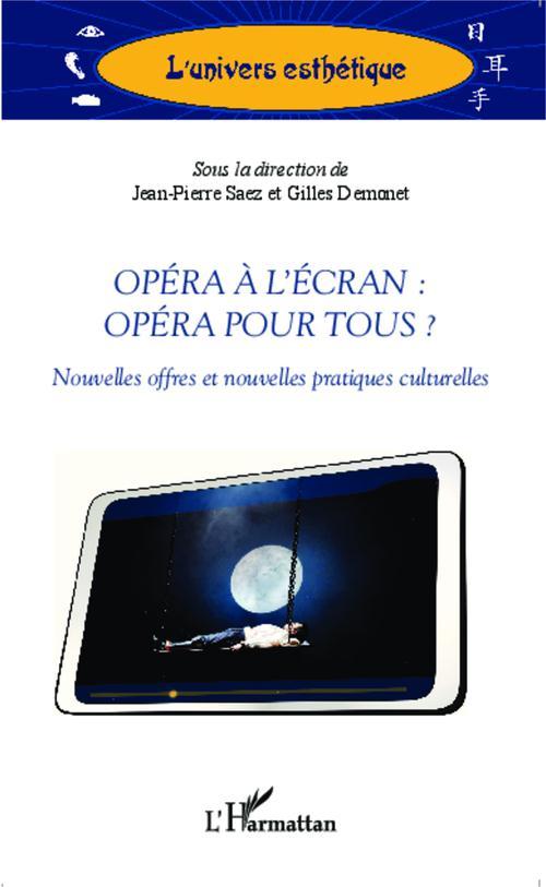 Opéra à l'écran : opéra pour tous ? nouvelles offres et nouvelles pratiques culturelles