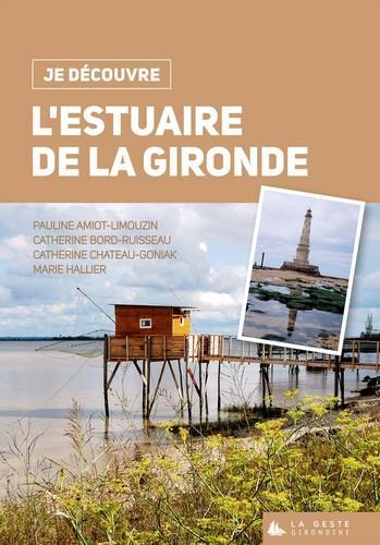 JE DECOUVRE  -  L'ESTUAIRE DE LA GIRONDE