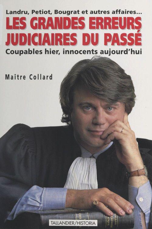 Les grandes erreurs judiciaires du passe coupables hier innocents aujourd hui