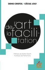 Vente Livre Numérique : L'art de la facilitation  - Denis Cristol - Cécile Joly