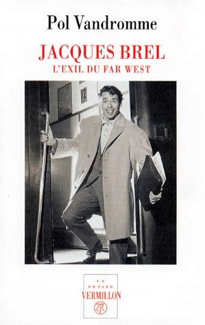 Jacques Brel ; l'exil du Far West