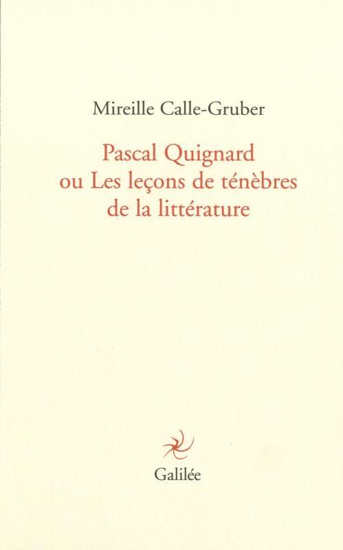 Pascal Quignard ou les leçons de ténèbres de la littérature