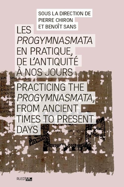 Les progymnasmata en pratique, de l'antiquite a nos jours