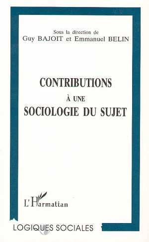 Contributions à une sociologie du sujet