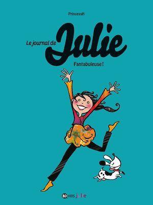 Le journal de Julie, T04  - Princessh