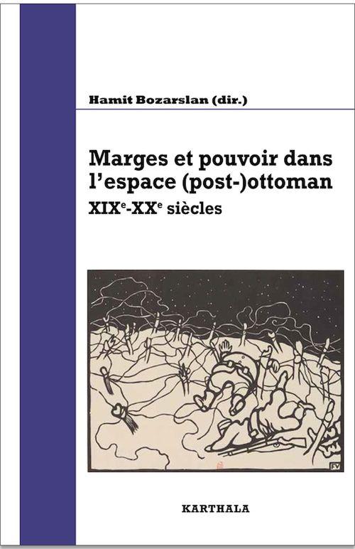 marges et pouvoir dans l'espace (post-)ottoman XIXe-XXe siècles