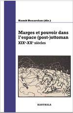 Vente EBooks : Marges et pouvoir dans l'espace (post-)ottoman  - Hamit BOZARSLAN
