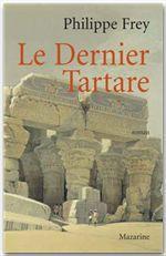 Vente EBooks : Le Dernier Tartare  - Philippe Frey