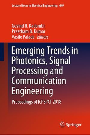 Vente E-Book :                                    Emerging Trends in Photonics, Signal Processing and Communication Engineering - Govind R. Kadambi  - Preetham B. Kumar  - Vasile Palade