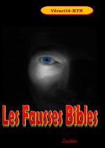 Les fausses bibles  - Véracité-Ktn