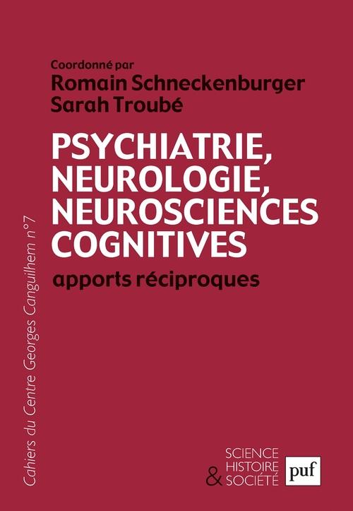 Psychiatrie, neurologie, neurosciences cognitives. Apports réciproques