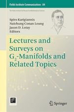 Lectures and Surveys on G2-Manifolds and Related Topics  - Jason D. Lotay - Spiro Karigiannis - Naichung Conan Leung