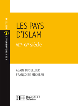 Les Pays D'Islam, Viie-Xve Siecle