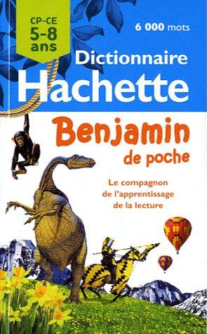 Dictionnaire Hachette benjamin de poche ; CP/CE ; 5/8 ans (édition 2011)