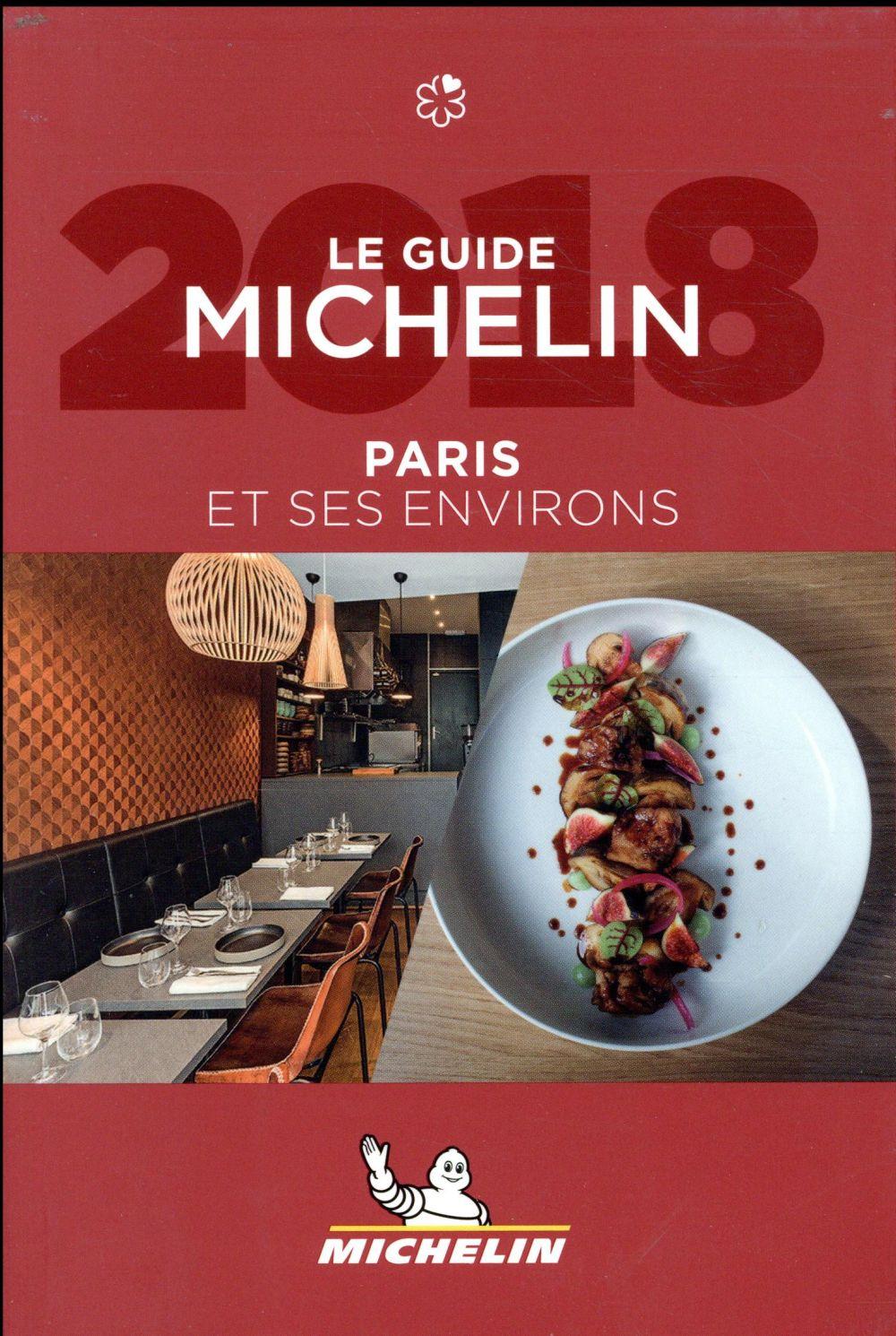 Paris et ses environs - le guide michelin 2018