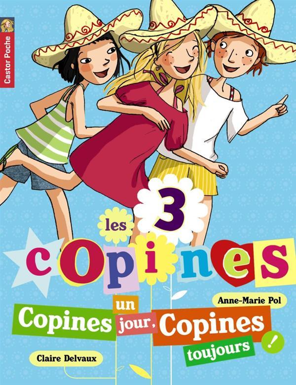 Les 3 copines T.11 ; copines un jour, copines toujours !