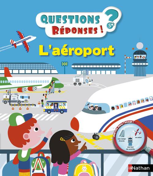 QUESTIONS REPONSES 5+ ; l'aéroport