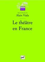 Vente EBooks : Le théâtre en France  - Alain Viala