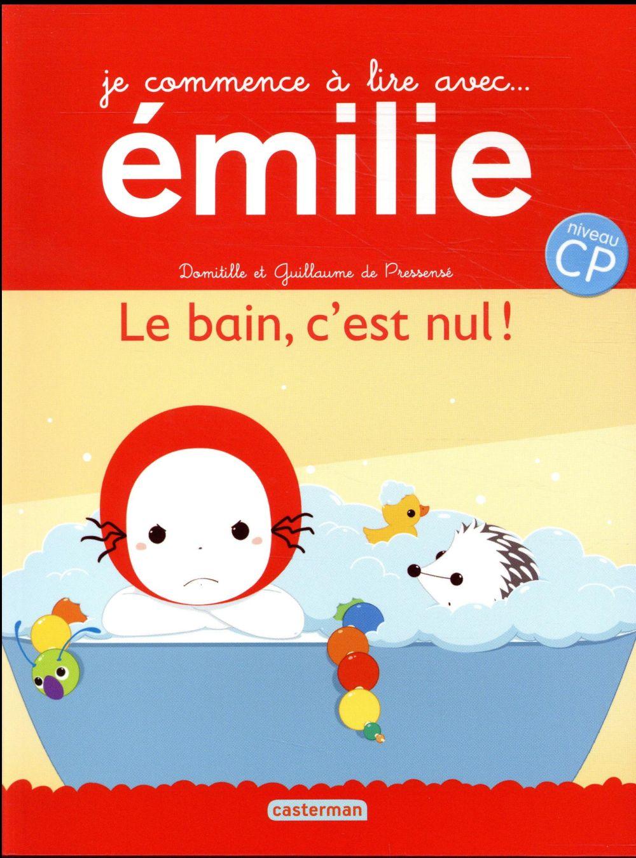 Je commence à lire avec Emilie ; le bain, c'est nul !