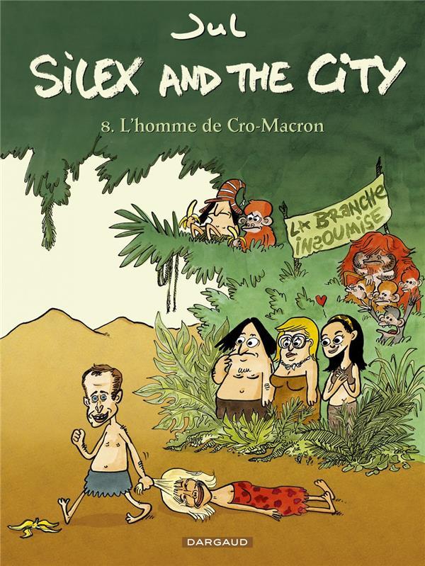 Silex and the city T.8 ; l'homme de Cro-macron