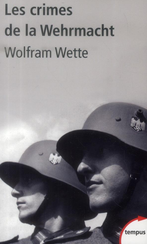 Wette Wolfram - LES CRIMES DE LA WEHRMACHT