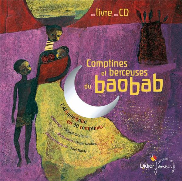 Comptines et berceuses du baobab ; l'Afrique noire en 30 comptines