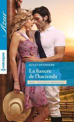 Vente EBooks : La fiancée de l'hacienda  - Susan Stephens