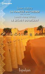 Vente EBooks : La fiancée du cheikh - Le secret du désert  - Susan Mallery - Loreth Anne White