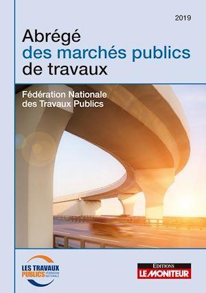 Abrégé des marchés publics de travaux (édition 2019)