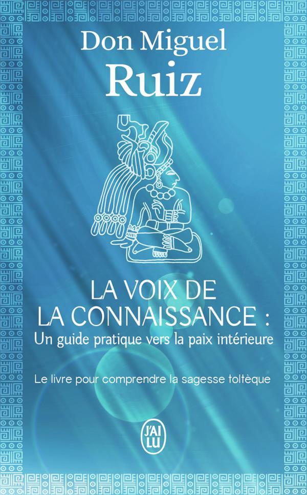 La voix de la connaissance : un guide pratique vers la paix intérieure