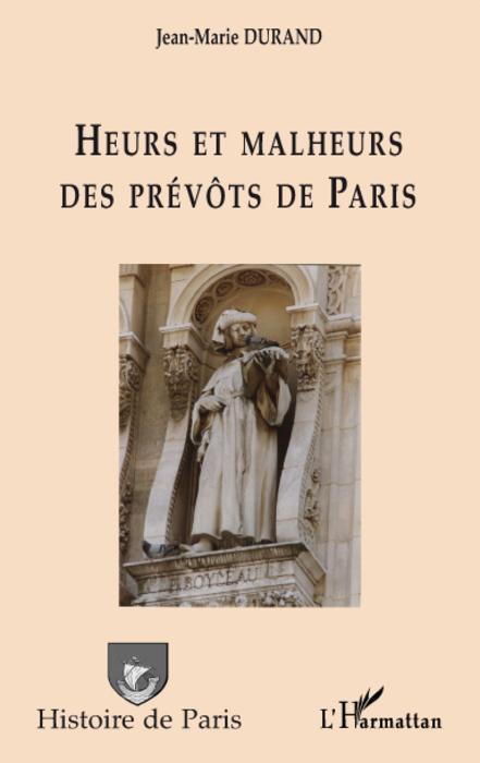 Heurs et malheurs des prévôts de Paris