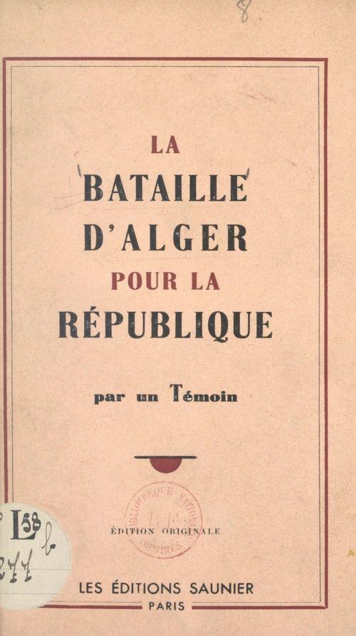 La bataille d'Alger pour la République  - Anonyme