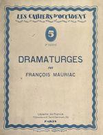 Vente Livre Numérique : Dramaturges  - François Mauriac - Gonzague Truc - Louis Lemiels