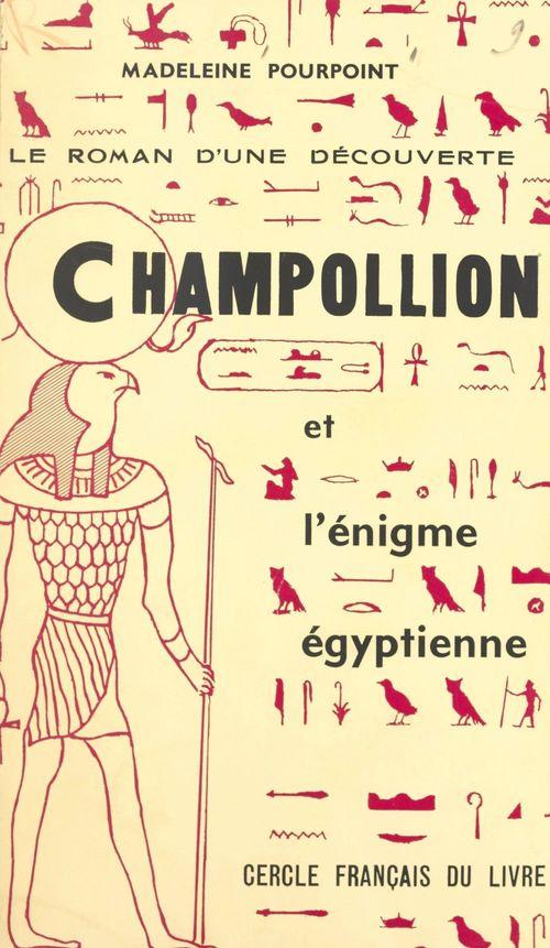 Champollion et l'énigme égyptienne
