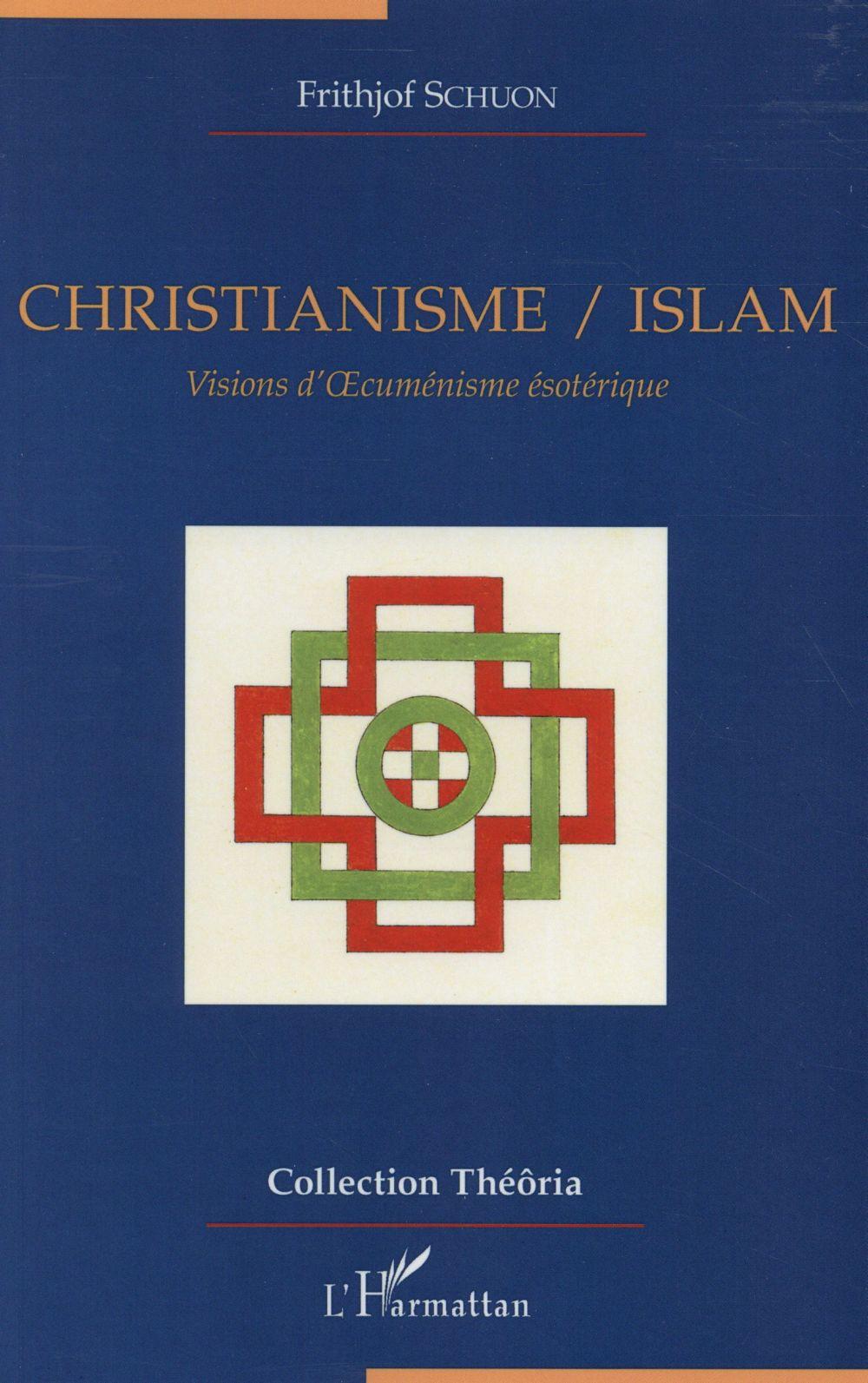 Christianisme / islam, visions d'oecumenisme ésotérique